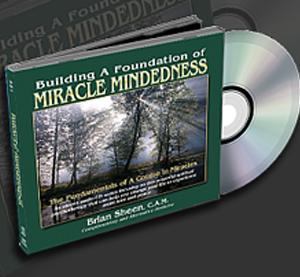 Building a foundation of miracle mindedness Series